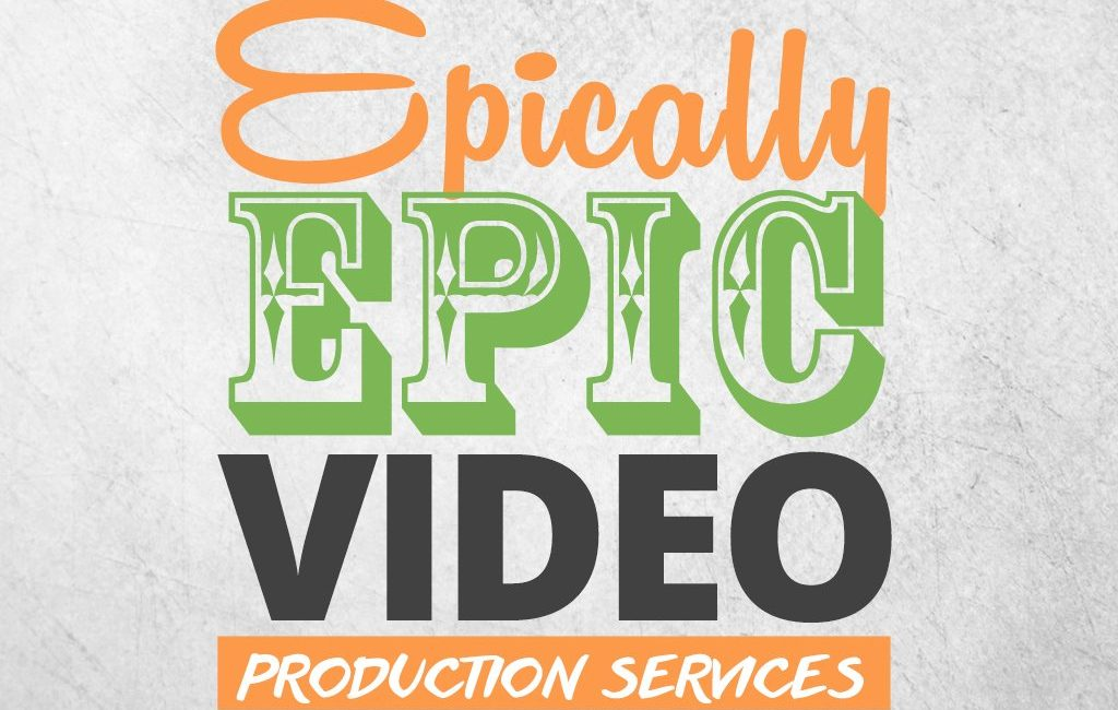 Epically Epic Video Production Services