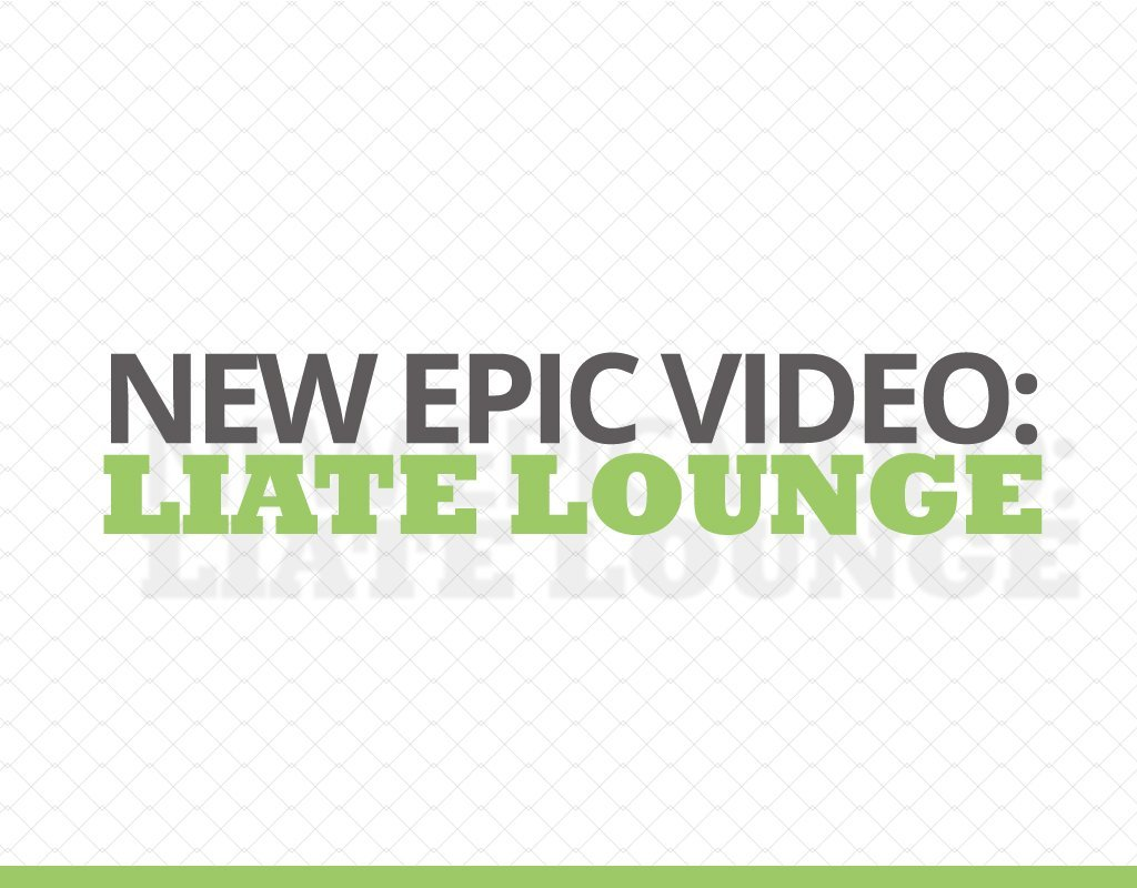 New Epic Video Liate Lounge