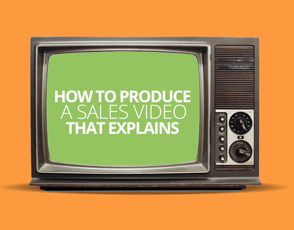 How to produce a sales video that explains