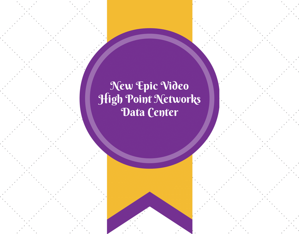 New Epic Video High Point Networks Data Center