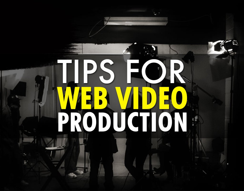 Tips for web video production