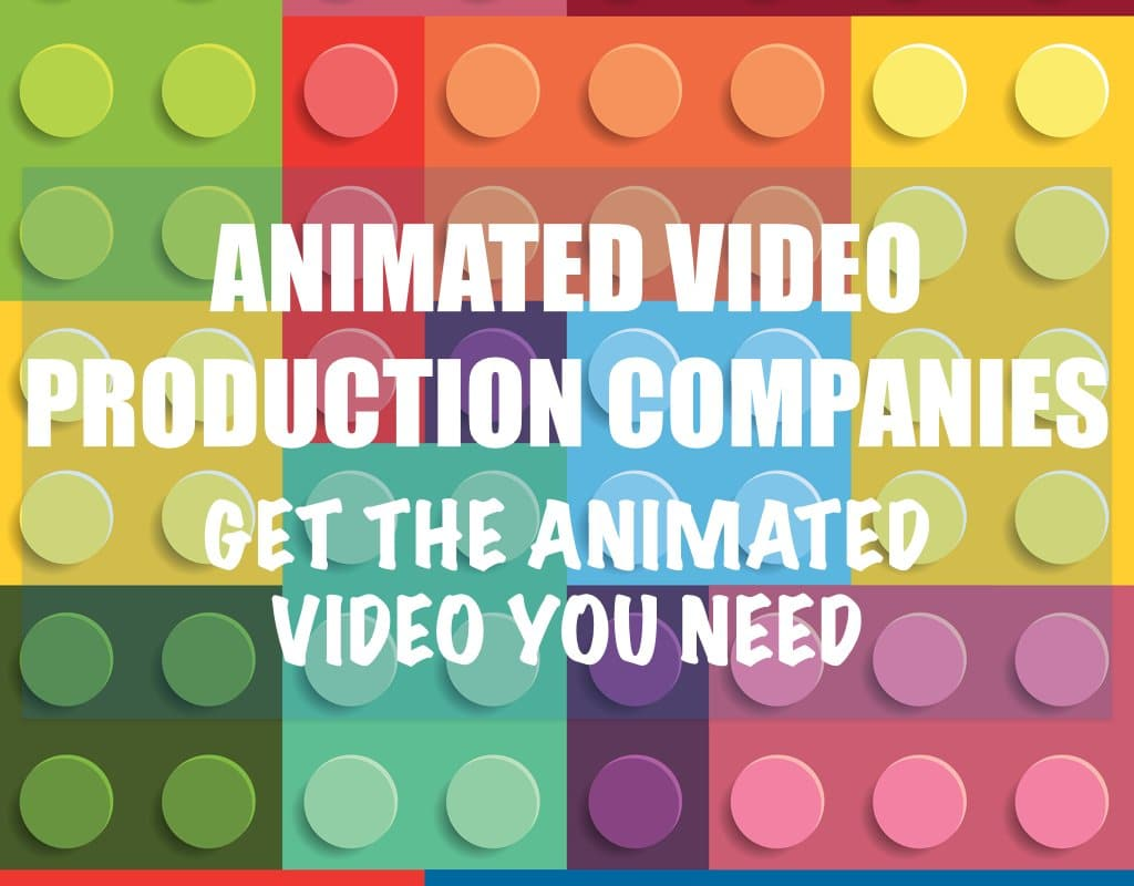 animated video production companies get the animated video you need