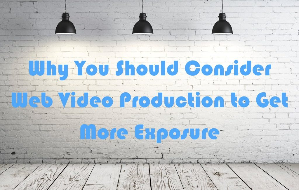 Why You Should Consider Web Video Production to Get More Expensive