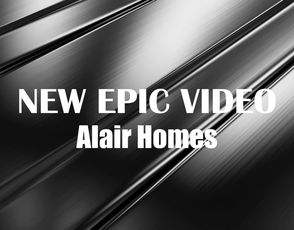 New Epic Video Alair Homes