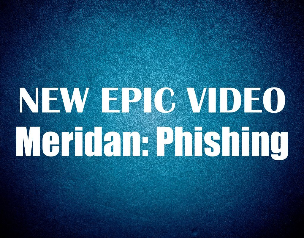 New Epic Video Meridian: Phishing