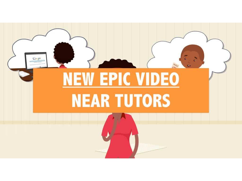New Epic Video Near Tutors