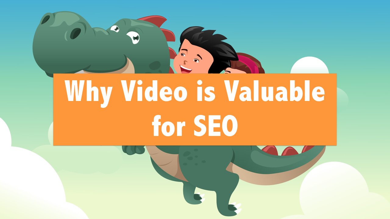Why Video is Valuable for SEO